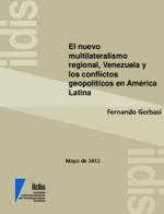 El nuevo multilateralismo regional, Venezuela y los cambios geopolíticos en América Latina