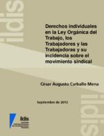 Derechos individuales en la Ley Orgánica del Trabajo, los Trabajadores y las Trabajadoras y su incidencia sobre el movimiento sindical