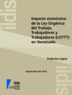 Impacto económico de la Ley Orgánica del Trabajo, Trabajadores y Trabajadoras (LOTT) en Venezuela